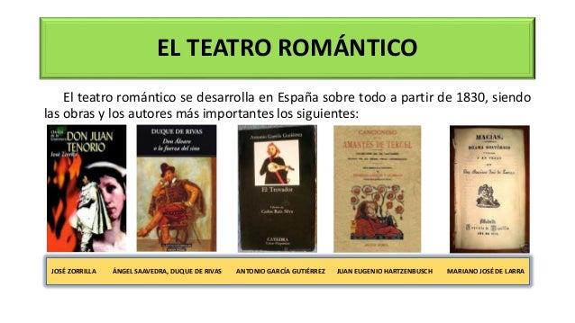 EL TEATRO ROMÁNTICO El teatro romántico se desarrolla en España sobre todo a partir de 1830, siendo las obras y los autore...