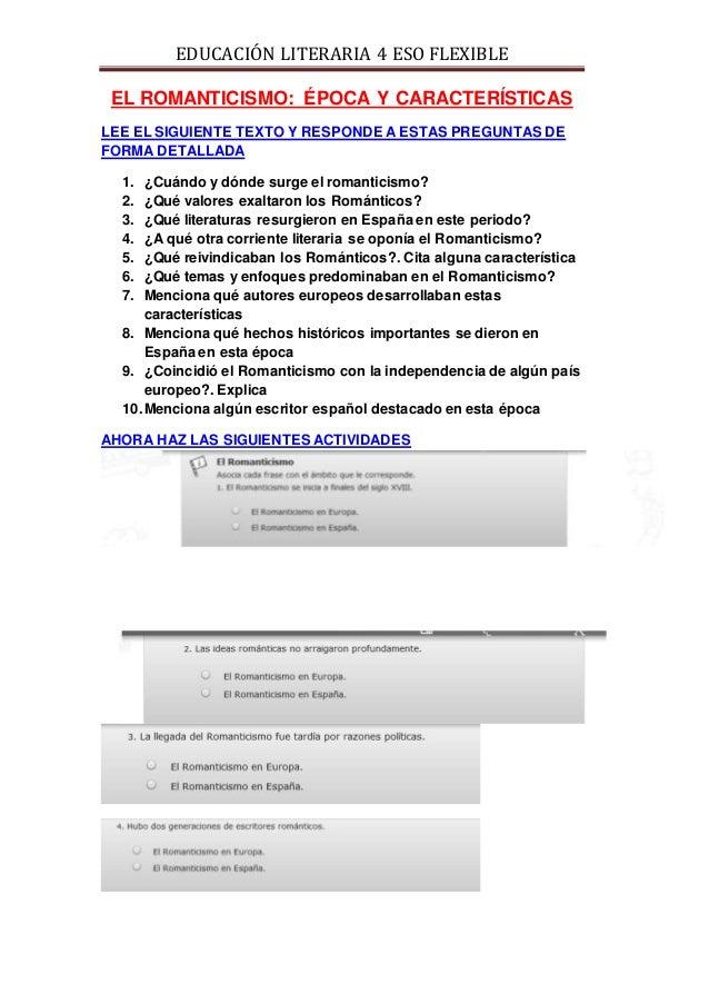 EDUCACIÓN LITERARIA 4 ESO FLEXIBLE EL ROMANTICISMO: ÉPOCA Y CARACTERÍSTICAS LEE EL SIGUIENTE TEXTO Y RESPONDE A ESTAS PREG...