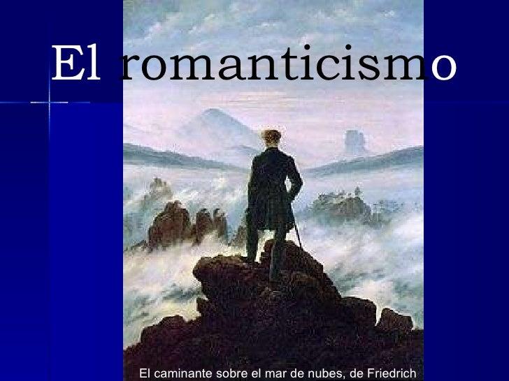 El  romanticism o El caminante sobre el mar de nubes, de Friedrich