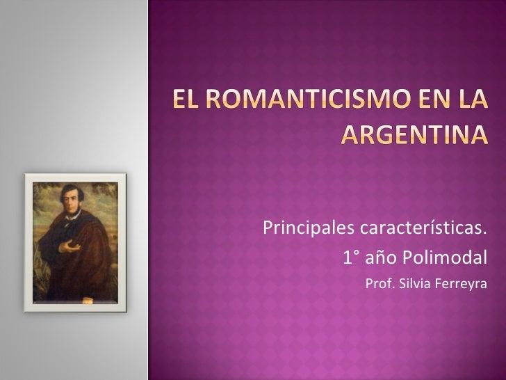 Principales características. 1° año Polimodal Prof. Silvia Ferreyra