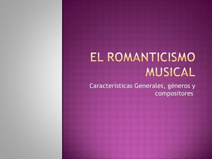 Características Generales, géneros y compositores