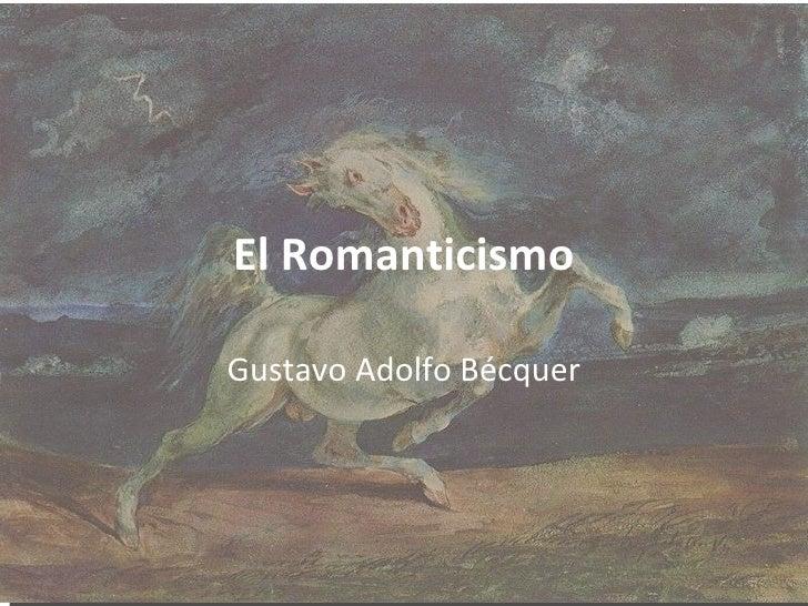 El Romanticismo Gustavo Adolfo Bécquer