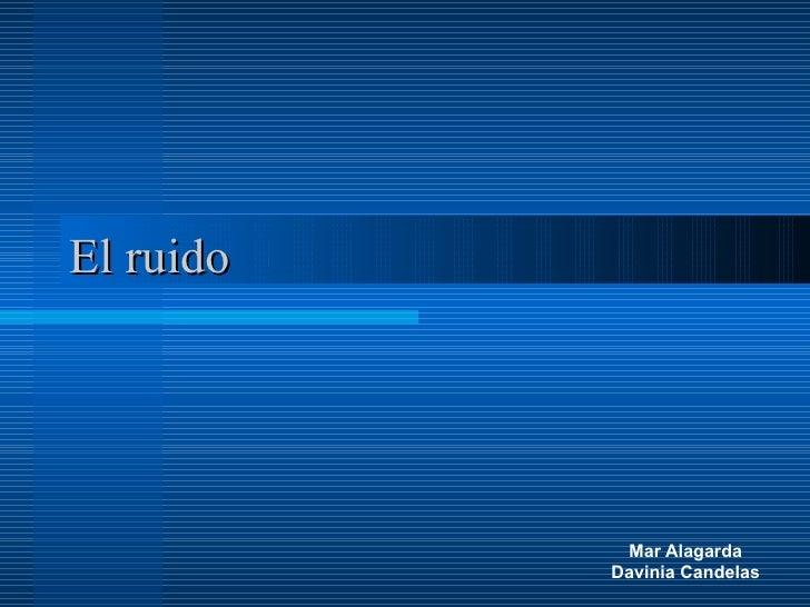 El ruido Mar Alagarda Davinia Candelas