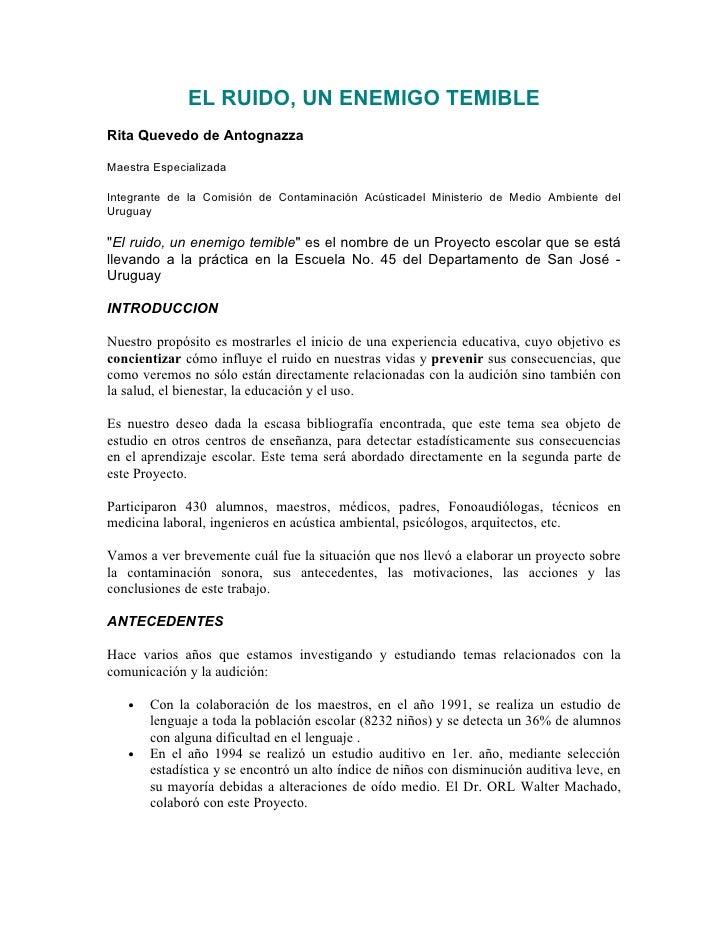 EL RUIDO, UN ENEMIGO TEMIBLE Rita Quevedo de Antognazza  Maestra Especializada  Integrante de la Comisión de Contaminación...