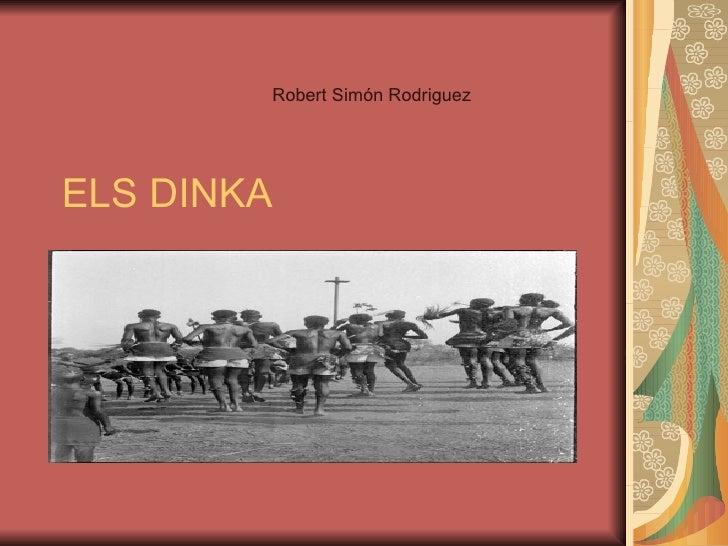 ELS DINKA Robert Simón Rodriguez