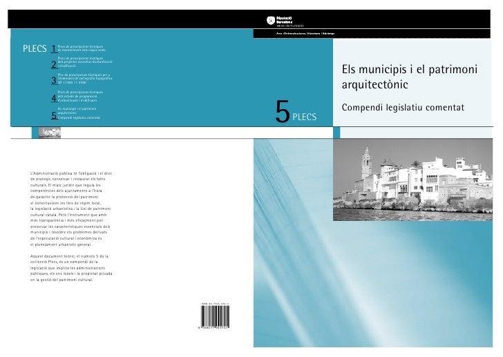 Els municipis i el patrimoni             arquitectònic  5           Compendi legislatiu comentat     PLECS