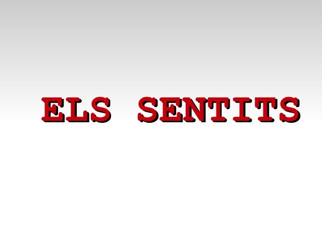 ELS SENTITSELS SENTITS