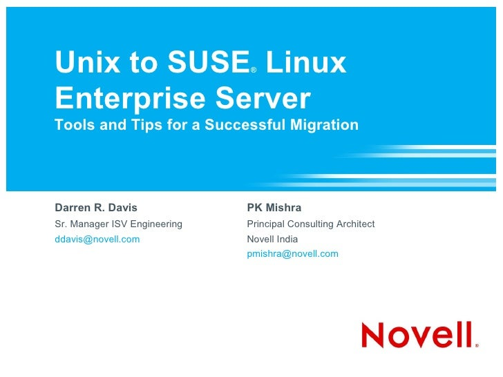 Unix to SUSE Linux            ®    Enterprise Server Tools and Tips for a Successful Migration     Darren R. Davis        ...