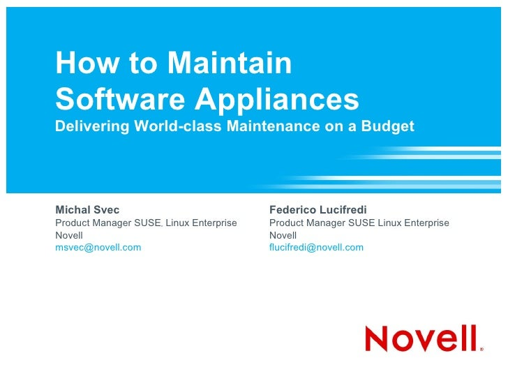 How to Maintain Software Appliances Delivering World-class Maintenance on a Budget     Michal Svec                        ...
