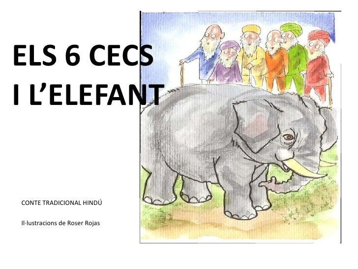 ELS 6 CECSI L'ELEFANTCONTE TRADICIONAL HINDÚIl·lustracions de Roser Rojas