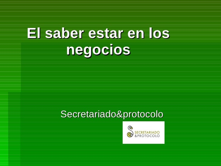 El saber estar en los negocios Secretariado&protocolo