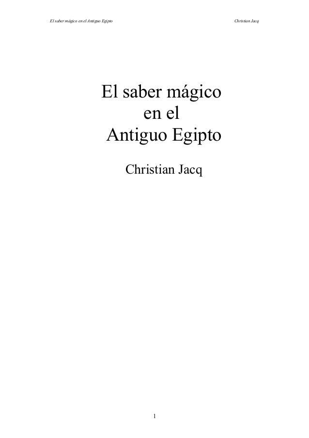 El saber mágico en el Antiguo Egipto                    Christian Jacq                             El saber mágico        ...