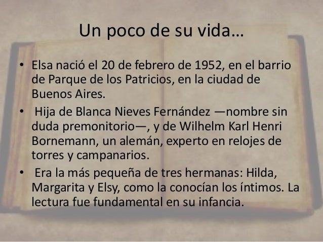 Un poco de su vida… • Elsa nació el 20 de febrero de 1952, en el barrio de Parque de los Patricios, en la ciudad de Buenos...