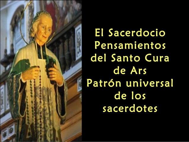 El Sacerdocio Pensamientos del Santo Cura de Ars Patrón universal de los sacerdotes