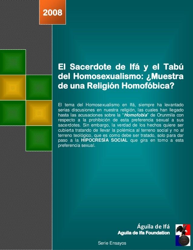 2008   El Sacerdote de Ifá y el Tabú   del Homosexualismo: ¿Muestra   de una Religión Homofóbica?   El tema del Homosexual...