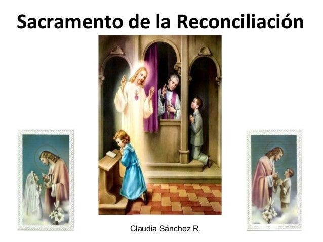 Sacramento de la Reconciliación Claudia Sánchez R.