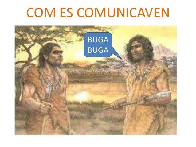 COM ES COMUNICAVEN BUGA BUGA