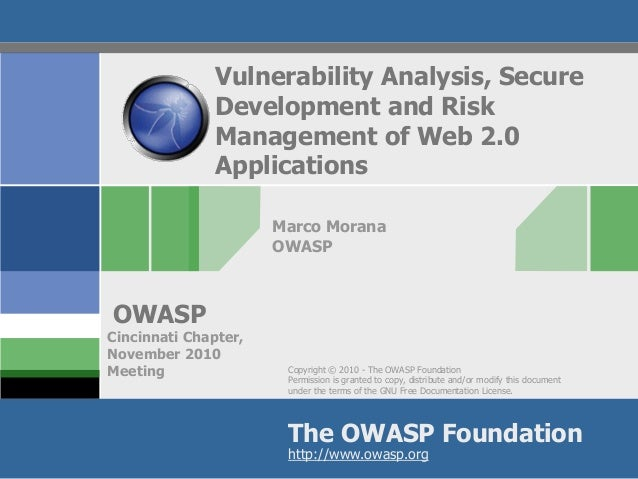 Copyright © 2010 - The OWASP Foundation Permission is granted to copy, distribute and/or modify this document under the te...