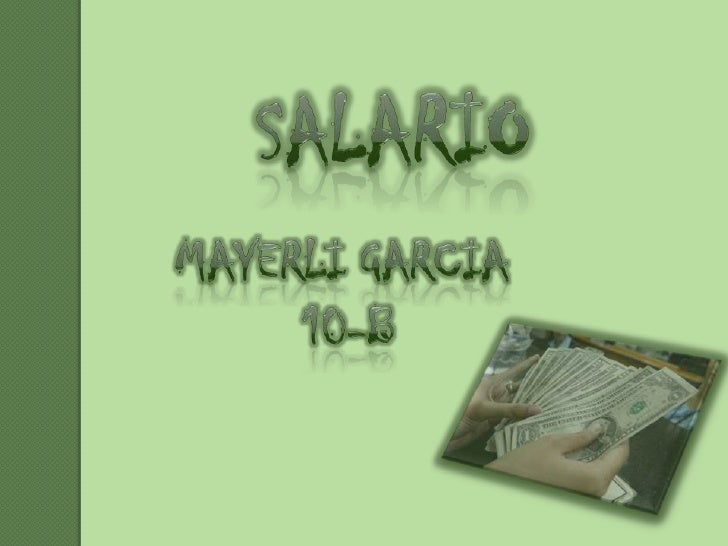salario<br />Mayerli GARCIA<br /> 10-b<br />