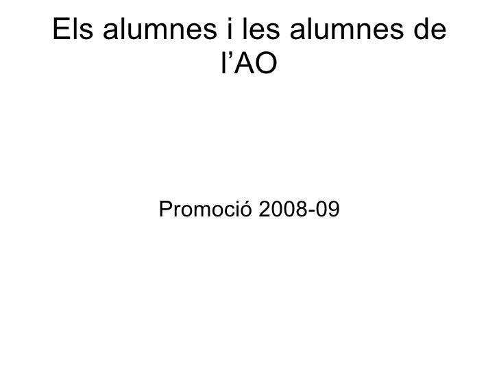 Els alumnes i les alumnes de l'AO Promoció 2008-09