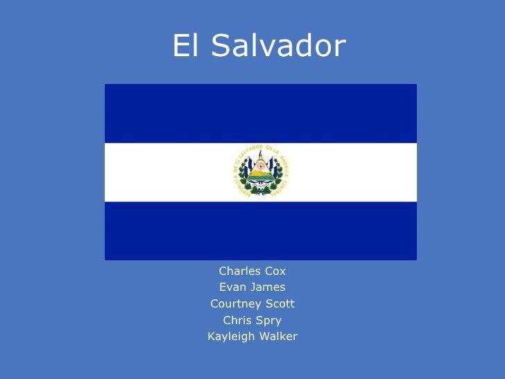 El Salvador Charles Cox Evan James Courtney Scott Chris Spry Kayleigh Walker