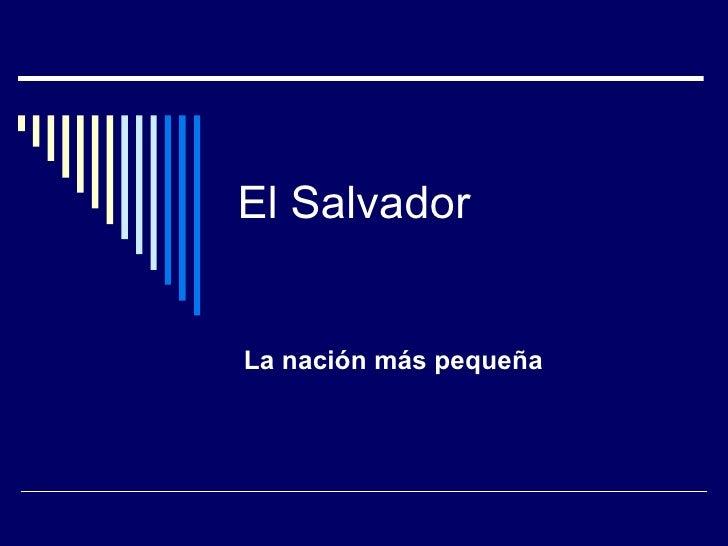 El Salvador   La nación más pequeña