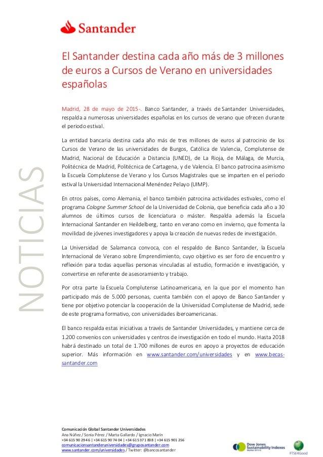 NOTICIAS El Santander destina cada año más de 3 millones de euros a Cursos de Verano en universidades españolas Madrid, 28...