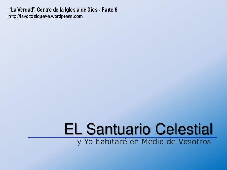 """""""La Verdad"""" Centro de la Iglesia de Dios - Parte 6http://lavozdelqueve.wordpress.com                         EL Santuario ..."""