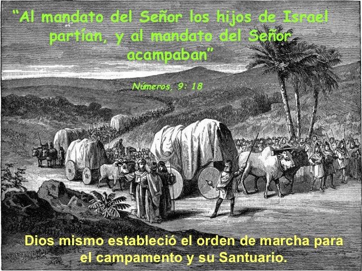 """Dios mismo estableció el orden de marcha para el campamento y su Santuario. """" Al mandato del Señor los hijos de Israel par..."""