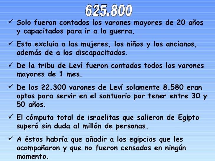 625.800 <ul><li>Solo fueron contados los varones mayores de 20 años y capacitados para ir a la guerra. </li></ul><ul><li>E...