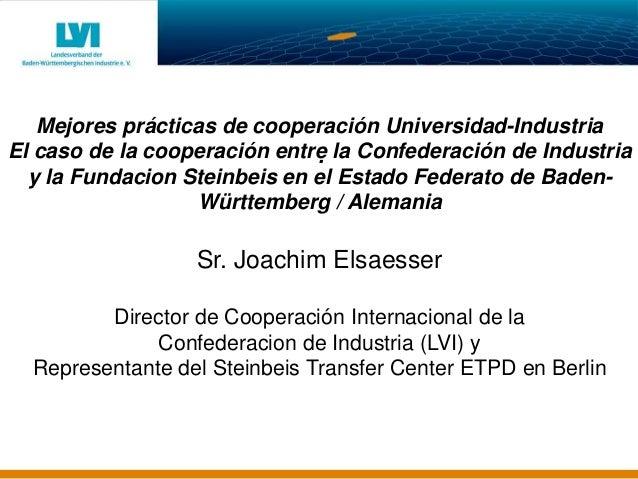 . Mejores prácticas de cooperación Universidad-Industria El caso de la cooperación entre la Confederación de Industria y l...