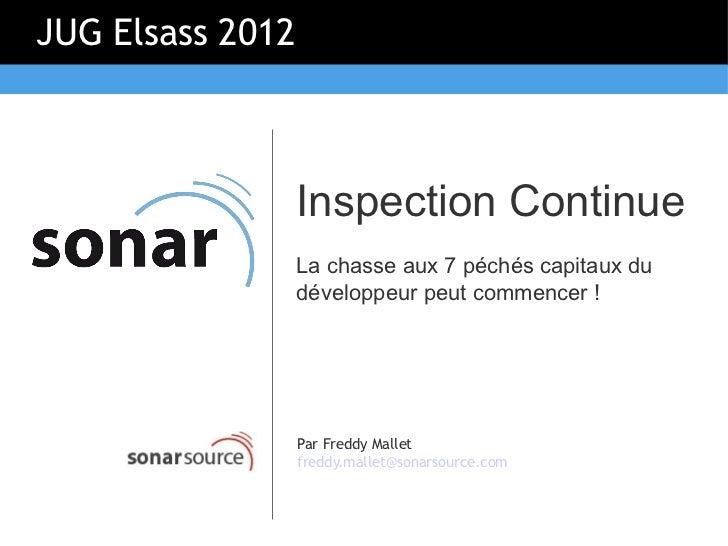 JUG Elsass 2012                  Inspection Continue                  La chasse aux 7 péchés capitaux du                  ...