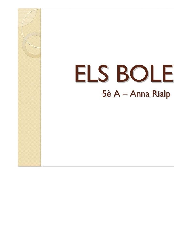 ELS BOLETS  5è A – Anna Rialp