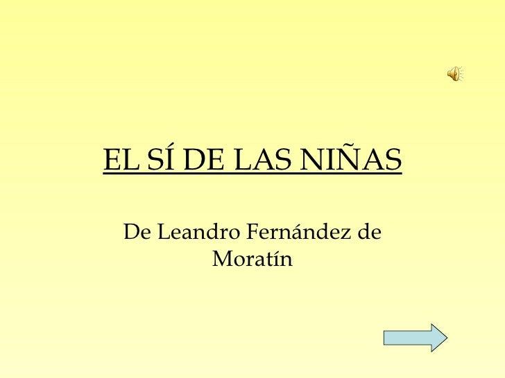 EL SÍ DE LAS NIÑAS De Leandro Fernández de Moratín