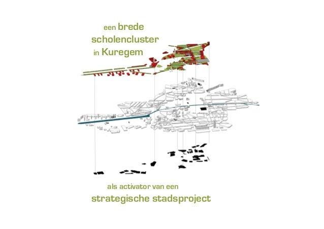 een brede  scholencluster in Kuregem  als activator van een  strategische stadsproject