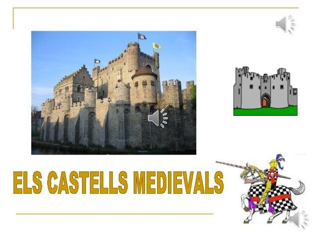 EL CASTELL MEDIEVAL   EL CASTELL MEDIEVAL ERA FORTALESA I CASA   ELS REIS, PRINCEPS I PRINCESES I ELS SENYORS    FEUDALS...