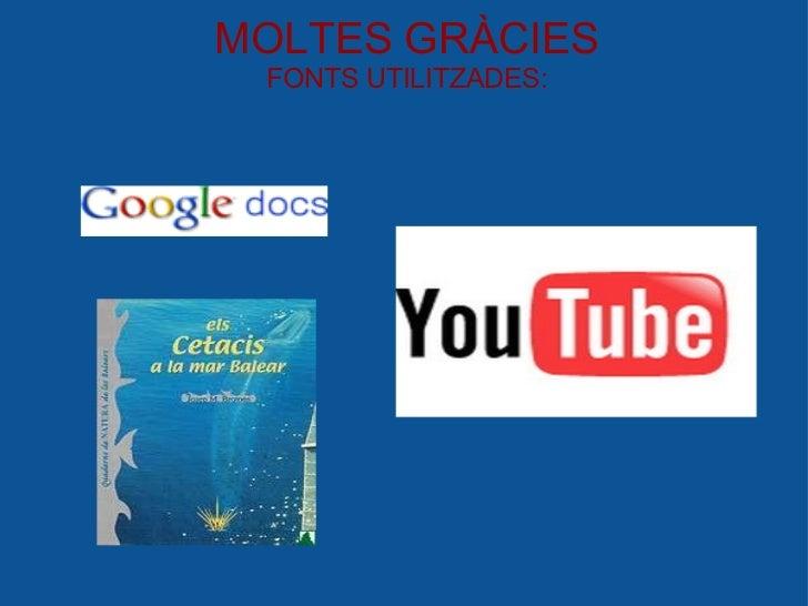 MOLTES GRÀCIES FONTS UTILITZADES: