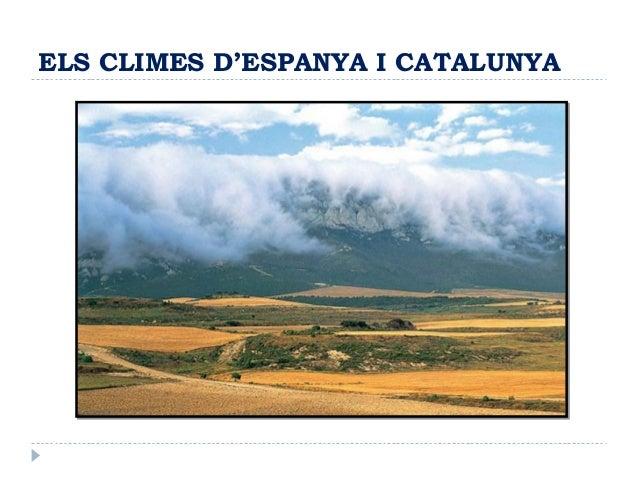 ELS CLIMES D'ESPANYA I CATALUNYA