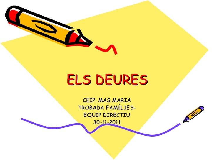 ELS DEURES CEIP. MAS MARIA TROBADA FAMÍLIES- EQUIP DIRECTIU 30-11-2011