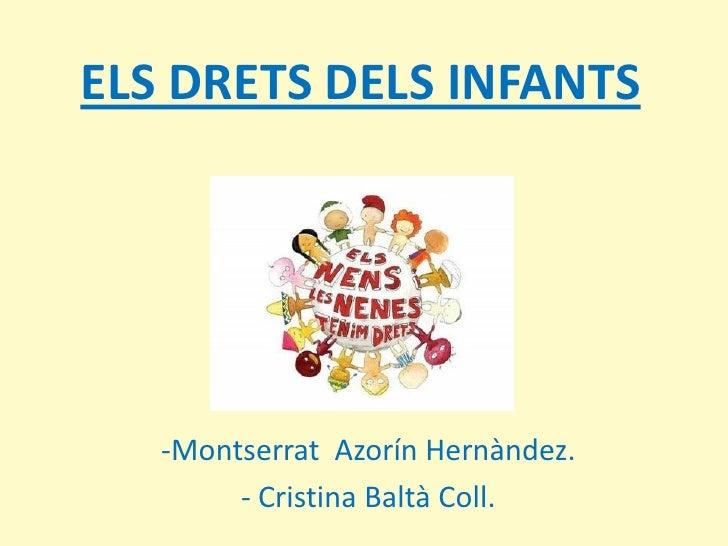 ELS DRETS DELS INFANTS        -Montserrat Azorín Hernàndez.         - Cristina Baltà Coll.