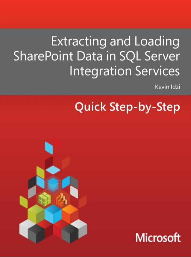 Extracting and Loading SharePoint Datain SQL Server Integration ServicesKevin IdziSummary: The SharePoint List Source and ...