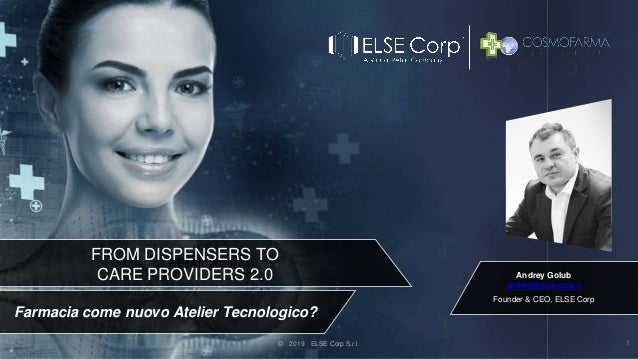 Andrey Golub andrey@else-corp.it Founder & CEO, ELSE Corp © 2019 ELSE Corp S.r.l. 1 RETAIL 2025 Farmacia come nuovo Atelie...