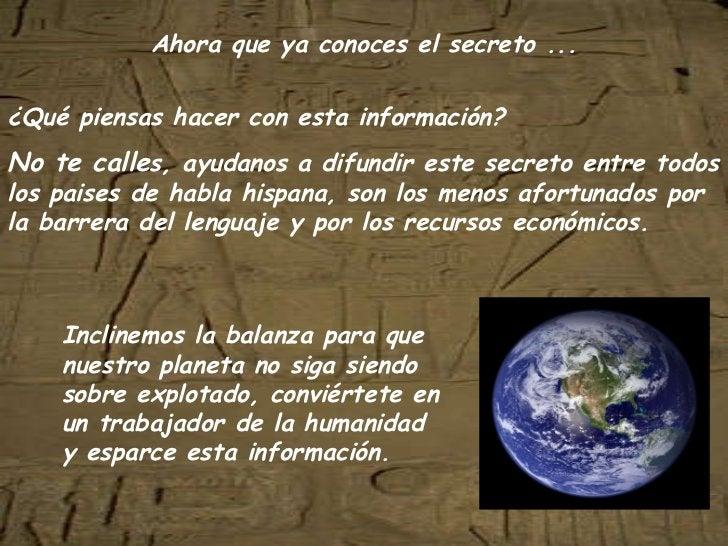 ¿Qué piensas hacer con esta información? No te calle s, ayudanos a difundir este secreto entre todos los paises de habla h...