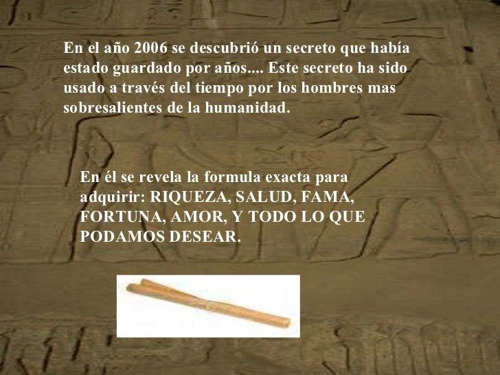 En el año 2006 se descubrió un secreto que había estado guardado por años.... Este secreto ha sido usado a través del tiem...