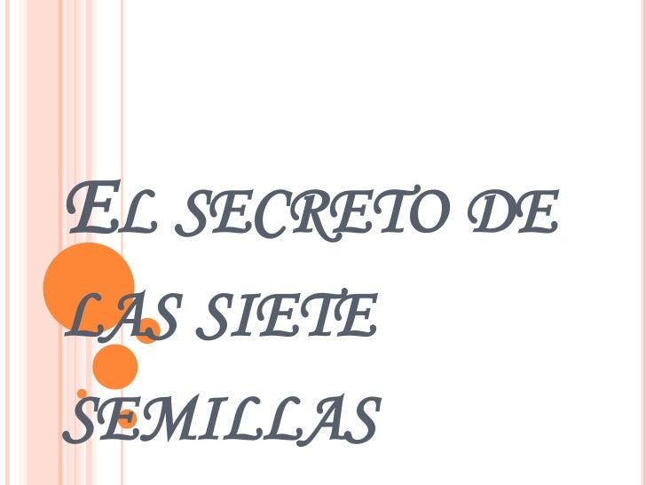 El secreto de las siete semillas<br />