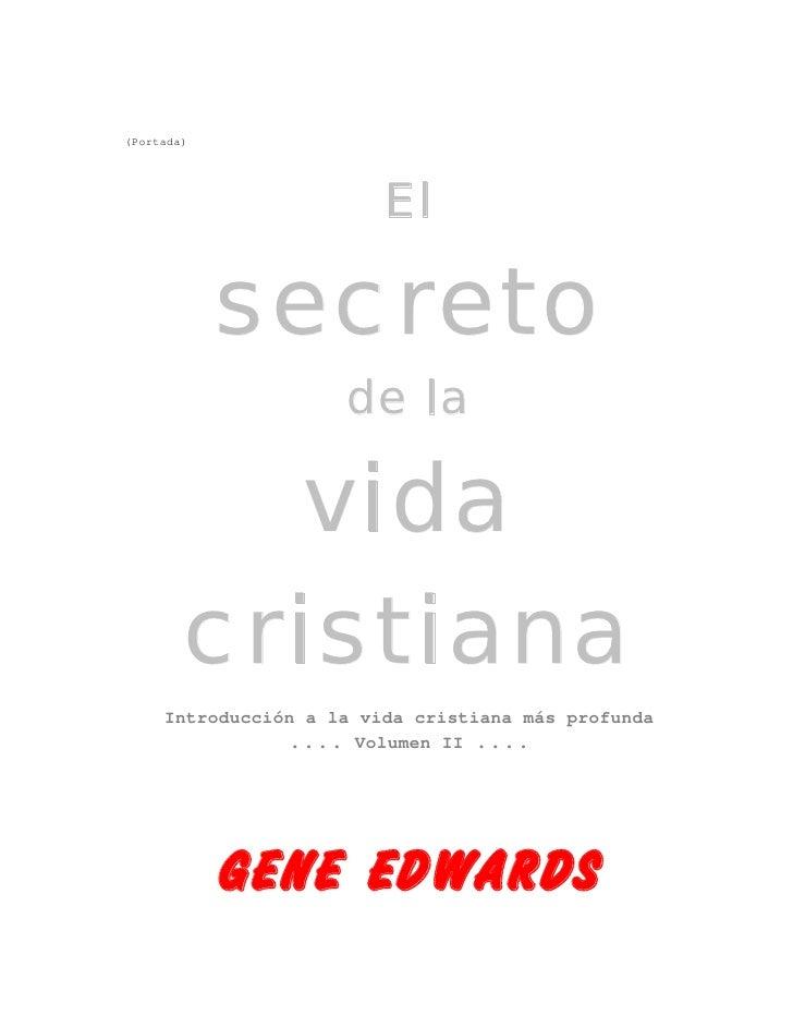 (Portada)                         El            secreto                     de la          vida        cristiana     Intro...