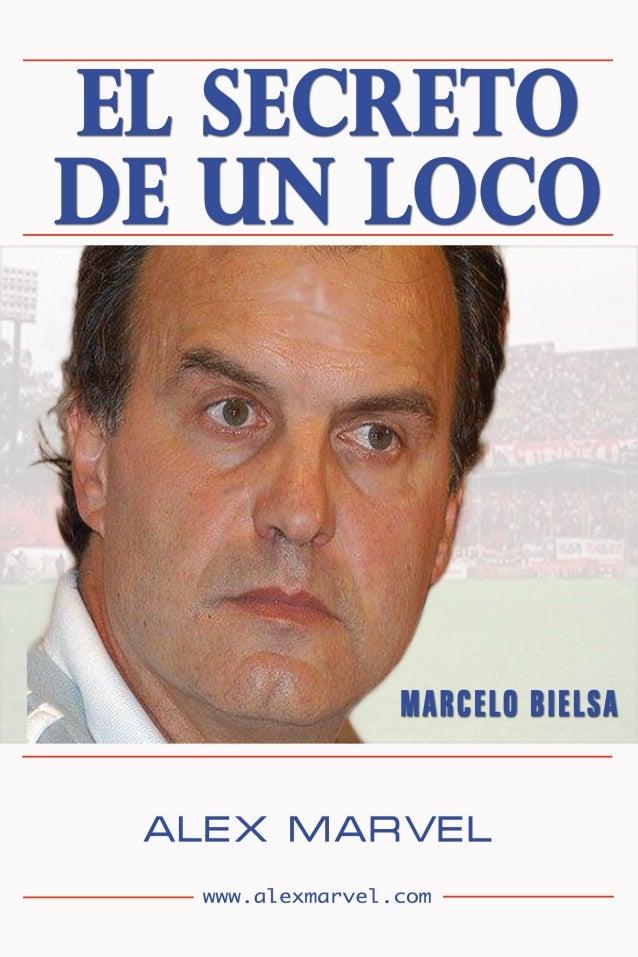 EL SECRETO DE UN LOCO MARCELO BIELSA www.alexmarvel.com