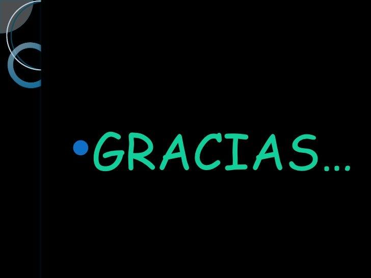 <ul><li>GRACIAS… </li></ul>