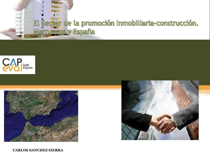 El Sector de la promoción Inmobiliaria-construcción. Marruecos y España<br />1<br />CARLOS SANCHEZ SIERRA<br />