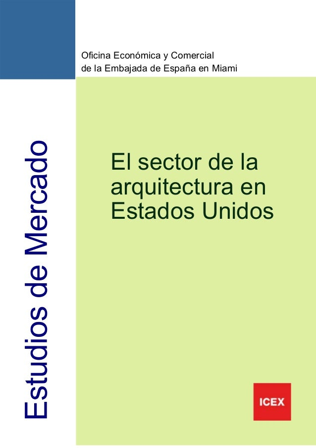 Oficina Económica y Comercial de la Embajada de España en Miami  El sector de la arquitectura en Estados Unidos  1